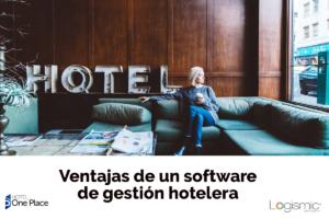 ¿Qué debe tener un software de administración hotelera?